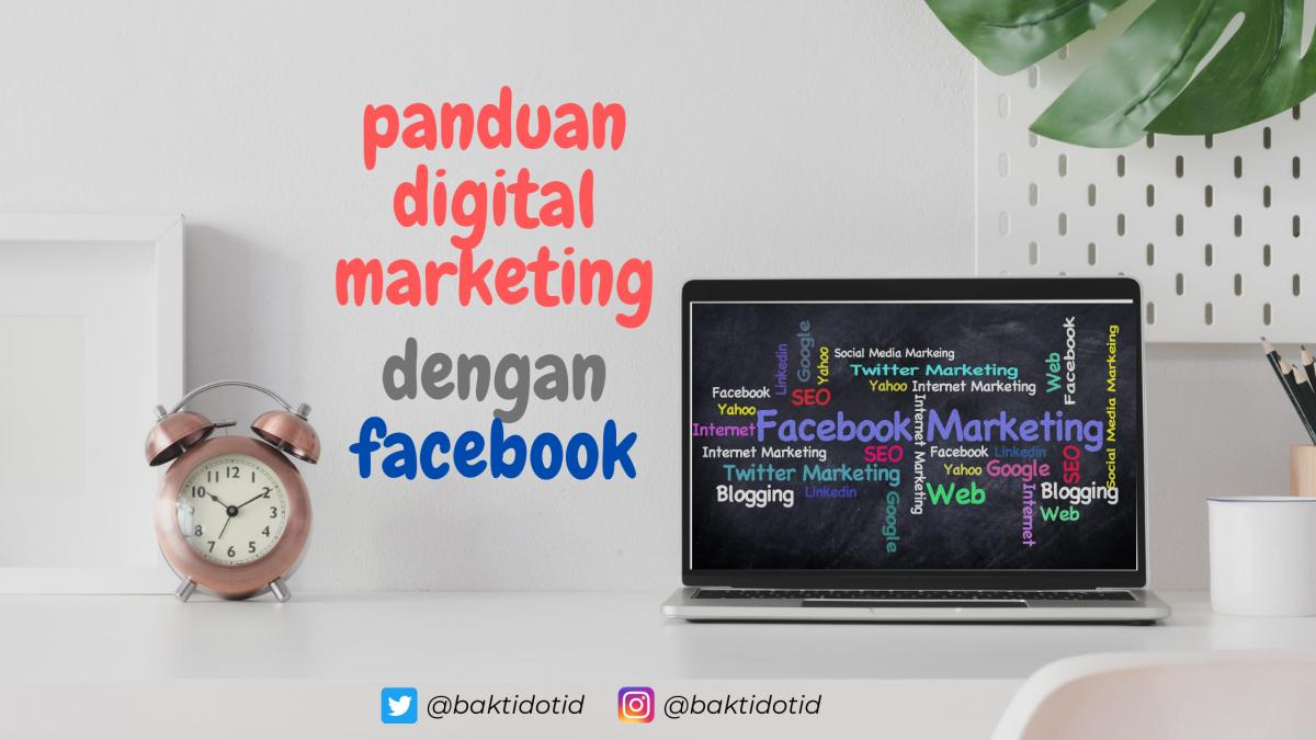 Panduan Digital Marketing Dengan Facebook